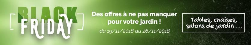 Black Friday Mobilier de Jardin